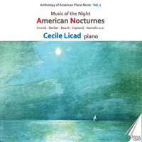 Anthology of American Piano Music, Vol. 2 - American Nocturnes — Аарон Копленд, Samuel Barber, Ferde Grofé, George Crumb, Ernest Bloch, Louis Moreau Gottschalk, Arthur Foote, Ernest Schelling