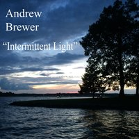 Intermittent Light — Andrew Brewer