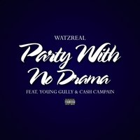 Party With No Drama — Young Gully, Cash Campain, Watzreal