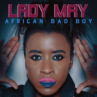 African Bad Boy — Lady May