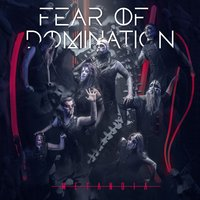 Metanoia — Fear Of Domination
