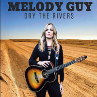 Dry the Rivers — Melody Guy