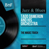 The Magic Touch — Bill Evans, Clark Terry, Philly Joe Jones, Johnny Griffin, Joe Wilder, Tadd Dameron And His Orchestra
