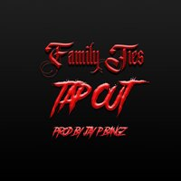 Tap Out — Family Ties
