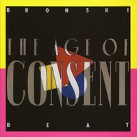The Age of Consent — Bronski Beat