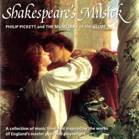 Shakespeare's Musick — Philip Pickett, Musicians Of The Globe