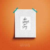 The Songs We Sing — Mid-Cities Worship