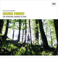 Cosmic Forest - The Spiritual Sounds of MPS — Nicola Conte