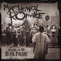 Welcome To The Black Parade — My Chemical Romance