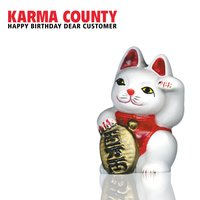 Happy Birthday Dear Customer — Karma County
