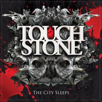 The City Sleeps — Touchstone