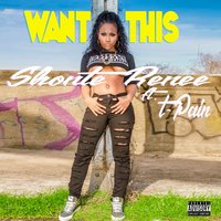 Want This — T-Pain, Shonte Renee