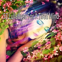 53 Lullabyes For A Tired Mind — Dormir