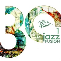 30 Years Blue Flame Records Jazz Fusion Vol.1 — сборник