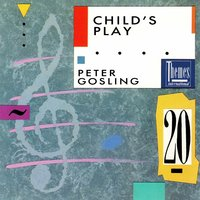 Child's Play — Peter Gosling