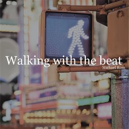 Walking with the Beat — Michael Ross