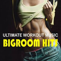 Ultimate Workout Music: Bigroom Hits — сборник