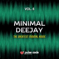 Minimal Deejay, Vol. 6 (The Greatest Minimal House) — сборник