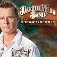 Breaking Down the Barriers — Darrell Webb Band