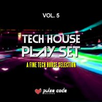 Tech House Play Set, Vol. 5 (A Fine Tech House Selection) — сборник