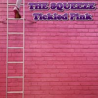 Tickled Pink — The Squeeze