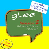 Music Inspired From: Glee Season 2: Ultimate Tribute Collection — The Gleeks