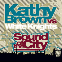 Sound of the City — Kathy Brown, White Knights