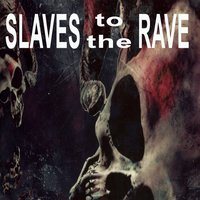 Slaves to the Rave — сборник