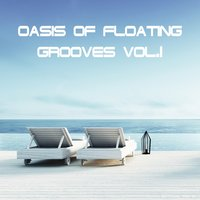 Oasis Of Floating Grooves, Vol. 1 — сборник