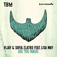 Are You Magic — Lisa May, Vijay & Sofia Zlatka
