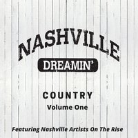 Nashville Dreamin' Country, Vol. 1 — сборник