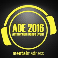 ADE 2016 - The Mental Madness Sampler — сборник