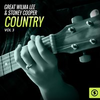 The Great Wilma Lee & Stoney Cooper Country, Vol. 3 — Wilma Lee, Stoney Cooper