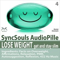 Lose Weight, Get and Stay Slim - SyncSouls Audiopille: Facts on Overweight, Affirmations, Relaxation, Autosuggestion, Reflexion, 432 Hz Music — Colin Griffiths-Brown, Torsten Abrolat