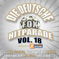 Die deutsche Fox Hitparade powered by Xtreme Sound, Vol. 18 — сборник