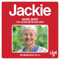 Jackie Jackie (The Jacqueline Wilson Song) — The Moon River Toy Co