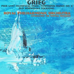 Grieg: Peer Gynt Incidental Music, Symphonic Dance No. 2 & Old Norwegian Folksong — Royal Philharmonic Orchestra, Sir Thomas Beecham, Beecham Choral Society, Royal Philharmonic Orchestra|Sir Thomas Beecham, Эдвард Григ