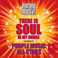 There is Soul in My House - Purple Music All Stars, Vol. 13 — сборник