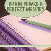 Brain Power & Perfect Memory – Classical Songs for Learning, Creative Music, Calmer Mind — Classical Study Music & Studying Music