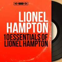 10 Essentials of Lionel Hampton — Lionel Hampton