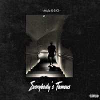 Everybody's Famous — Maxso