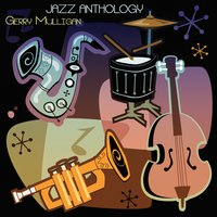 Jazz Anthology — Gerry Mulligan