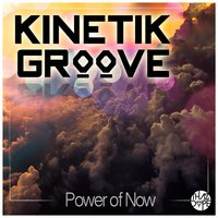 Power of Now — Kinetik Groove