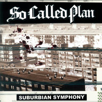 Suburbian Symphony — So Called Plan