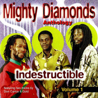 Indestructible, Vol. 1 — The Mighty Diamonds