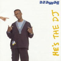 He's The DJ, I'm The Rapper — DJ Jazzy Jeff & The Fresh Prince