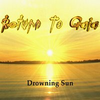 Drowning Sun — Return To Gaia