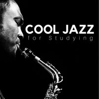 Cool Jazz for Studying, Relaxing Jazz Music, Background Chill Out Music, Music For Relax,Study,Work — Exam Study Soft Jazz Music Collective