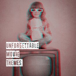 Unforgettable Movie Themes — The Movie Soundtrack Experts, Best Movie Music, The Hollywood Soundtrack Band, Рихард Штраус