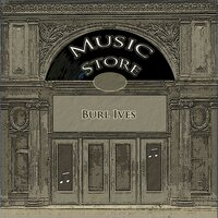 Music Store — Burl Ives